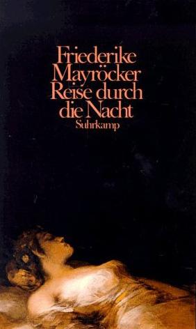 Friederike Mayröcker: Reise durch die Nacht