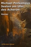 Michael Perkampous: Seelen am Ufer des Acheron