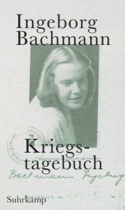 Ingeborg Bachmann. Kriegstagebuch (Suhrkamp)