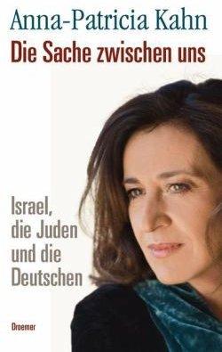 Anna-Patricia Kahn: Die Sache zwischen uns