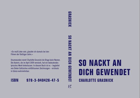 Charlotte Grasnick: So nackt an Dich gewendet (Gesammelte Gedichte), Cover