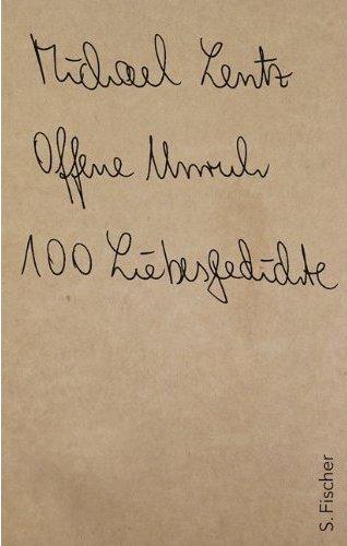 Michael Lentz: Offene Unruh, 100 Liebesgedichte, S. Fischer 2010