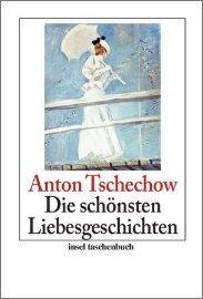 Anton Tschechow: Die schönsten Liebesgeschichten (insel taschenbuch)