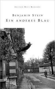 Benjamin Stein: Ein anderes Blau (Edition Neue Moderne)