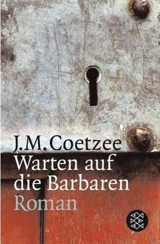 J. M. Coetzee: Warten auf die Barbaren (S. Fischer)