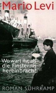 Mario Levi: Wo wart ihr ... (Suhrkamp, 2011)